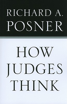 How Judges Think By Posner, Richard A.
