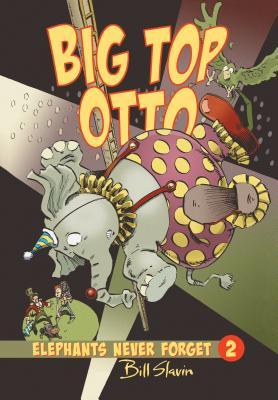 Big Top Otto By Slavin, Bill/ Slavin, Bill (COR)